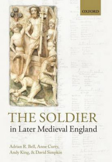 The Soldier in Later Medieval England av Adrian R. Bell, Prof. Anne Curry, Andy King og David Simpkin (Innbundet)