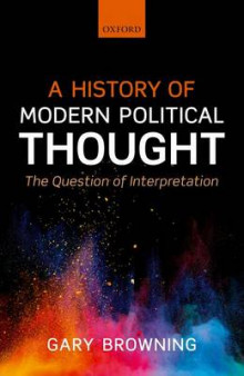 A History of Modern Political Thought av Gary Browning (Innbundet)