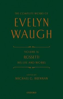 The Complete Works of Evelyn Waugh: Rossetti His Life and Works av Evelyn Waugh (Innbundet)