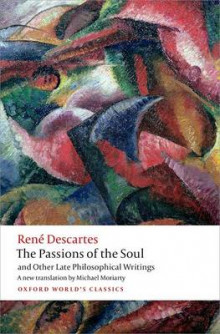 The Passions of the Soul and Other Late Philosophical Writings av Rene Descartes (Heftet)