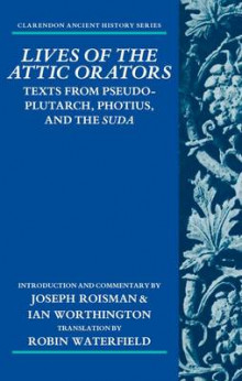 Lives of the Attic Orators av Joseph Roisman og Ian Worthington (Innbundet)