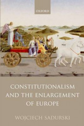 Constitutionalism and the Enlargement of Europe av Wojciech Sadurski (Innbundet)
