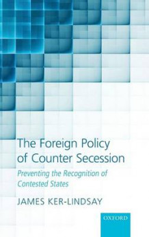 The Foreign Policy of Counter Secession av James Ker-Lindsay (Innbundet)