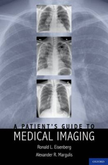 A Patient's Guide to Medical Imaging av Ronald L. Eisenberg og Alexander R. Margulis (Innbundet)