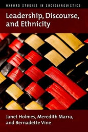 Leadership, Discourse, and Ethnicity av Janet Holmes, Meredith Marra og Bernadette Vine (Heftet)