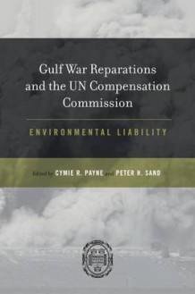 Gulf War Reparations and the UN Compensation Commission av Timothy Feighery, David Caron, Julia Klee og Francis McGovern (Innbundet)