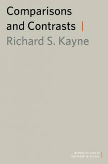 Comparisons and Contrasts av Richard S. Kayne (Heftet)