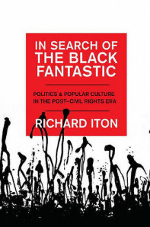 In Search of the Black Fantastic av Richard Iton (Heftet)