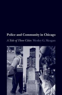 Police and Community in Chicago av Wesley G. Skogan (Heftet)