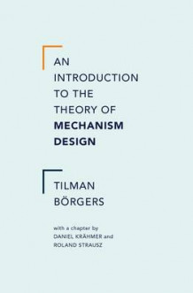 An Introduction to the Theory of Mechanism Design av Tilman Borgers, Daniel Krahmer og Roland Strausz (Innbundet)