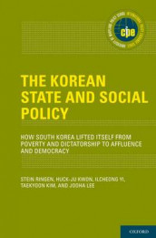 The Korean State and Social Policy av Taekyoon Kim, Huck-ju Kwon, Jooha Lee, Stein Ringen og Ilcheong Yi (Innbundet)