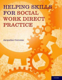 Helping Skills for Social Work Direct Practice av Jacqueline Corcoran (Heftet)