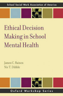 Ethical Decision Making in School Mental Health av James C. Raines og Nic T. Dibble (Heftet)