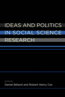 Ideas and Politics in Social Science Research (Heftet)