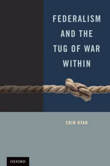 Federalism and the Tug of War Within av Erin Ryan (Innbundet)