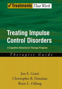 Treating Impulse Control Disorders av Jon E. Grant, Christopher B. Donahue og Brian L. Odlaug (Heftet)