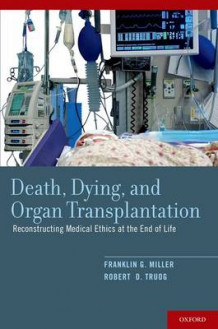 Death, Dying, and Organ Transplantation av Franklin G. Miller og Robert D. Truog (Innbundet)