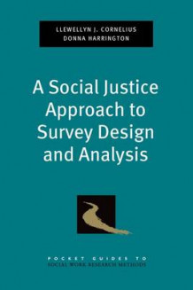 A Social Justice Approach to Survey Design and Analysis av Llewellyn Joseph Cornelius og Donna Harrington (Heftet)