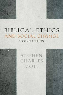 Biblical Ethics and Social Change av Stephen Mott (Heftet)