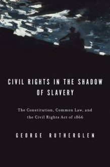 Civil Rights in the Shadow of Slavery av George A. Rutherglen (Innbundet)