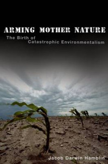 Arming Mother Nature av Jacob Darwin Hamblin (Innbundet)