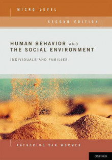 Human Behavior and the Social Environment, Micro Level av Katherine van Wormer (Heftet)