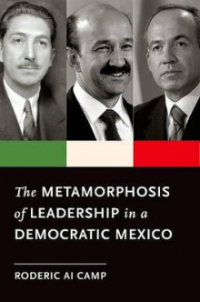 The Metamorphosis of Leadership in a Democratic Mexico av Roderic Ai Camp (Innbundet)