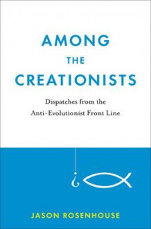 Among the Creationists av Jason Rosenhouse (Innbundet)