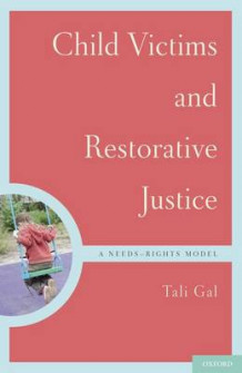 Child Victims and Restorative Justice av Tali Gal (Innbundet)
