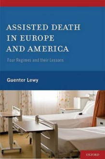 Assisted Death in Europe and America av Guenter Lewy (Innbundet)