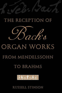 The Reception of Bach's Organ Works from Mendelssohn to Brahms av Russell Stinson (Heftet)