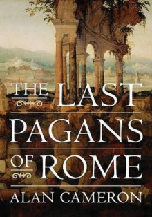The Last Pagans of Rome av Alan Cameron (Innbundet)