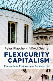 Flexicurity Capitalism av Peter Flaschel og Alfred Greiner (Innbundet)