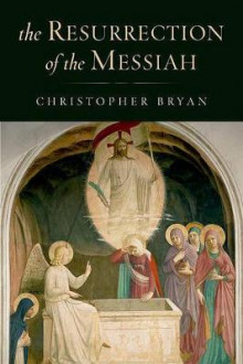 The Resurrection of the Messiah av Christopher Bryan (Innbundet)