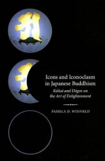 Icons and Iconoclasm in Japanese Buddhism av Pamela D. Winfield (Innbundet)