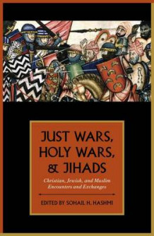 Just Wars, Holy Wars, and Jihads (Heftet)