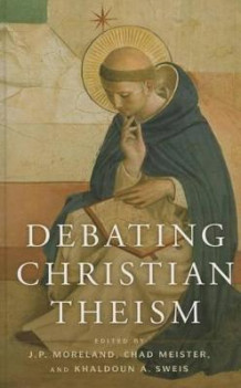 Debating Christian Theism (Innbundet)