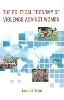 The Political Economy of Violence Against Women av Jacqui True (Innbundet)