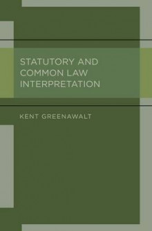 Statutory and Common Law Interpretation av Kent Greenawalt (Innbundet)