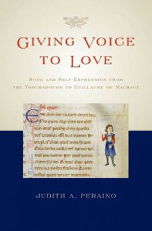 Giving Voice to Love av Judith A. Peraino (Innbundet)