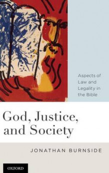 God, Justice, and Society av Jonathan Burnside (Innbundet)