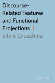 Discourse-related Features and Functional Projections av Silvio Cruschina (Heftet)