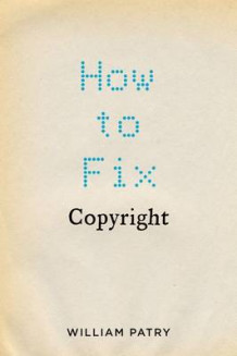 How to Fix Copyright av William Patry (Innbundet)