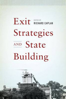 Exit Strategies and State Building (Heftet)