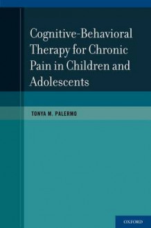 Cognitive-Behavioral Therapy for Chronic Pain in Children and Adolescents av Tonya M. Palermo (Heftet)