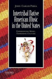 Intertribal Native American Music in the United States av Author John-Carlos Perea (Blandet mediaprodukt)