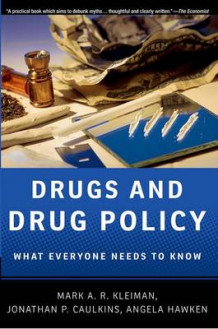 Drugs and Drug Policy av Mark A. R. Kleiman, Jonathan P. Caulkins og Angela Hawken (Innbundet)