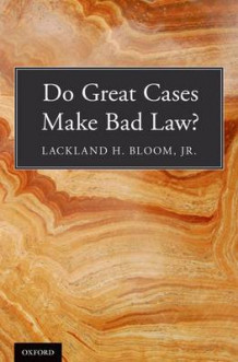 Do Great Cases Make Bad Law? av Bloom (Innbundet)