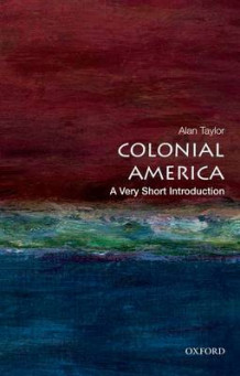 Colonial America: A Very Short Introduction av Alan Taylor (Heftet)