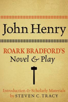 John Henry: Roark Bradford's Novel and Play av Roark Bradford (Heftet)